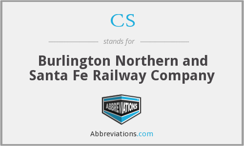 CS - Burlington Northern and Santa Fe Railway Company