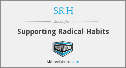 SRH - Supporting Radical Habits