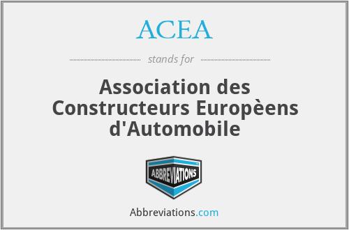 ACEA - Association des Constructeurs Europèens d'Automobile