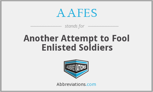 AAFES - Another Attempt to Fool Enlisted Soldiers