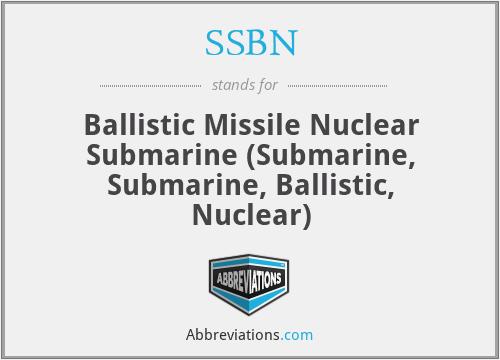 SSBN - Ballistic Missile Nuclear Submarine (Submarine, Submarine, Ballistic, Nuclear)