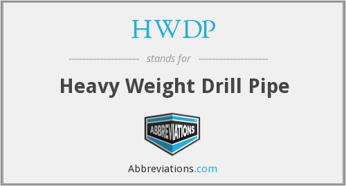 HWDP - Heavy Weight Drill Pipe