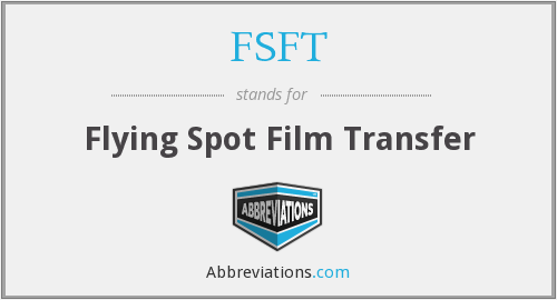 FSFT - Flying Spot Film Transfer