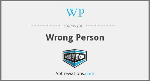 WP - Wrong Person