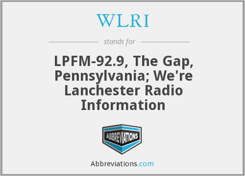 WLRI - LPFM-92.9, The Gap, Pennsylvania; We're Lanchester Radio Information