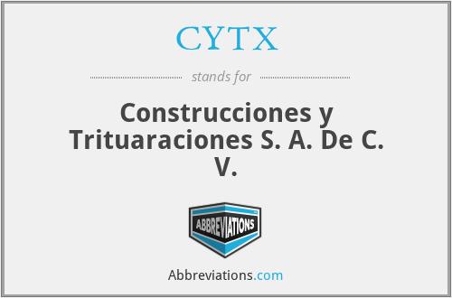 CYTX - Construcciones y Trituaraciones S. A. De C. V.