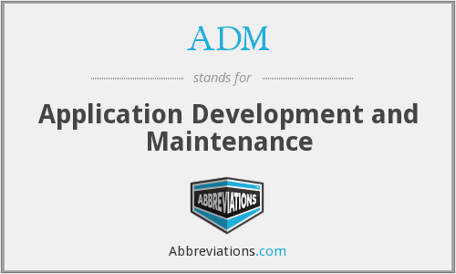 ADM - Application Development and Maintenance
