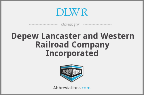 DLWR - Depew Lancaster and Western Railroad Company Incorporated