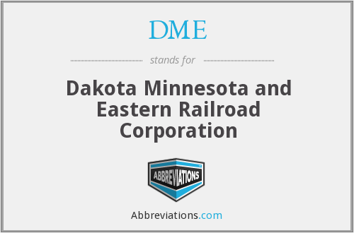 DME - Dakota Minnesota and Eastern Railroad Corporation