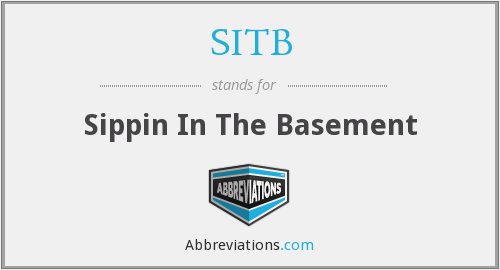 SITB - Sippin In The Basement