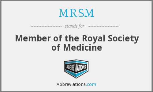 MRSM - Member of the Royal Society of Medicine