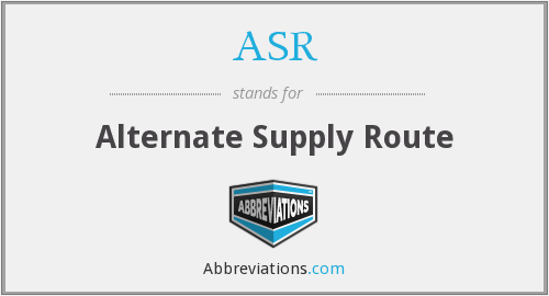 ASR - Alternate Supply Route