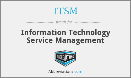 ITSM - Information Technology Service Management