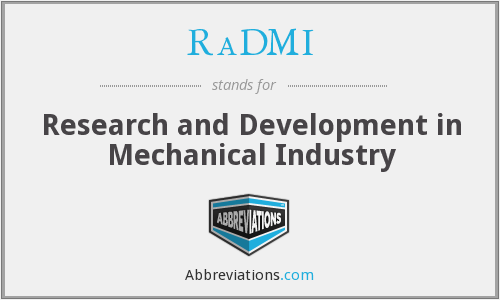 RaDMI - Research and Development in Mechanical Industry