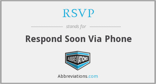 RSVP - Respond Soon Via Phone