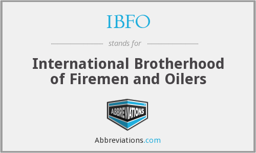 IBFO - International Brotherhood of Firemen and Oilers