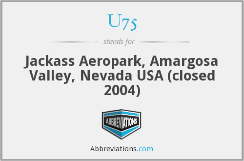 U75 - Jackass Aeropark, Amargosa Valley, Nevada USA (closed 2004)