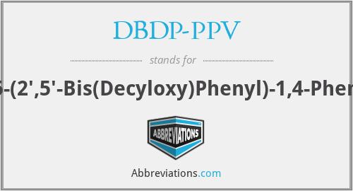 DBDP-PPV - Poly[Decyloxy-5-(2',5'-Bis(Decyloxy)Phenyl)-1,4-PhenyleneVinylene]