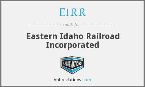 EIRR - Eastern Idaho Railroad Incorporated