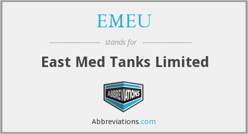 EMEU - East Med Tanks Limited