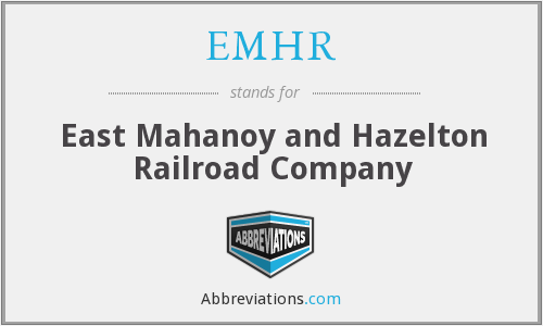 EMHR - East Mahanoy and Hazelton Railroad Company