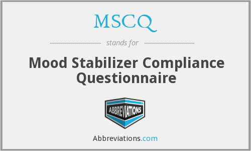 MSCQ - Mood Stabilizer Compliance Questionnaire