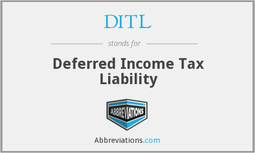 DITL - Deferred Income Tax Liability