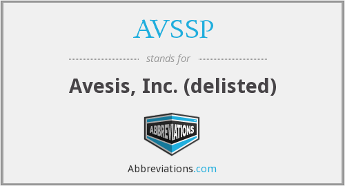 AVSSP - Avesis, Inc. (delisted)