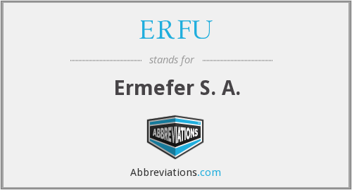 What does ERFU stand for?