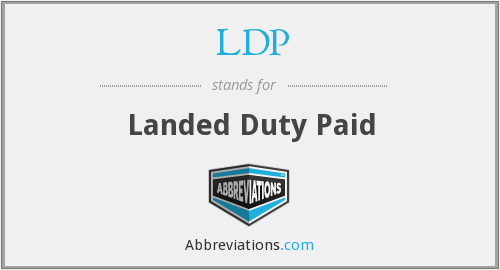 LDP - Landed Duty Paid