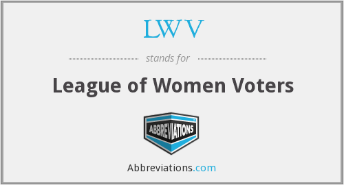 LWV - League of Women Voters