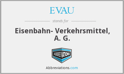 What does EVAU stand for?