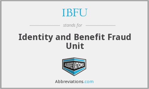 IBFU - Identity and Benefit Fraud Unit