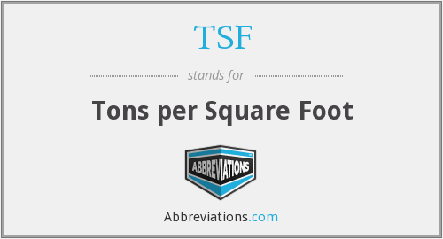 TSF - Tons per Square Foot