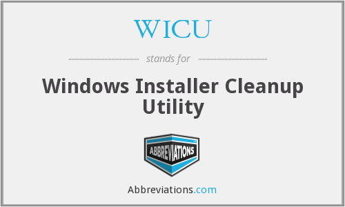 What is the abbreviation for Windows Installer Cleanup Utility?