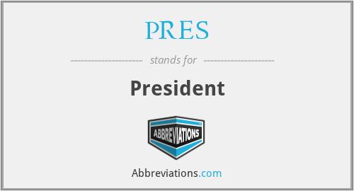 PRES - President