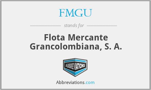 FMGU - Flota Mercante Grancolombiana, S. A.