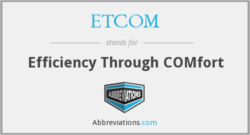 ETCOM - Efficiency Through COMfort
