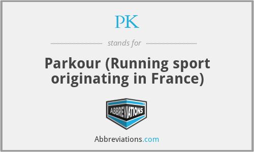 PK - Parkour (Running sport originating in France)