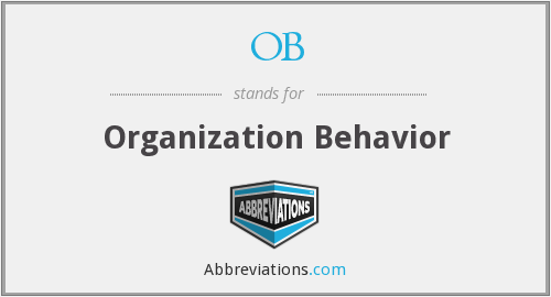 OB - Organization Behavior
