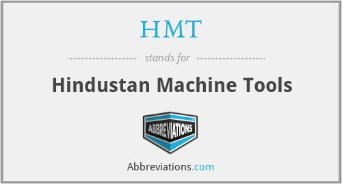 HMT - Hindustan Machine Tools