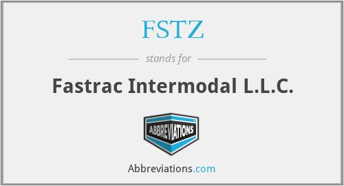 FSTZ - Fastrac Intermodal L.L.C.