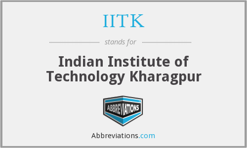 IITK - Indian Institute of Technology Kharagpur