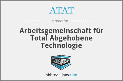 ATAT - Arbeitsgemeinschaft für Total Abgehobene Technologie