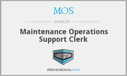 MOS - Maintenance Operations Support Clerk