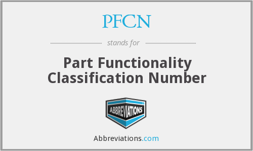 PFCN - Part Functionality Classification Number