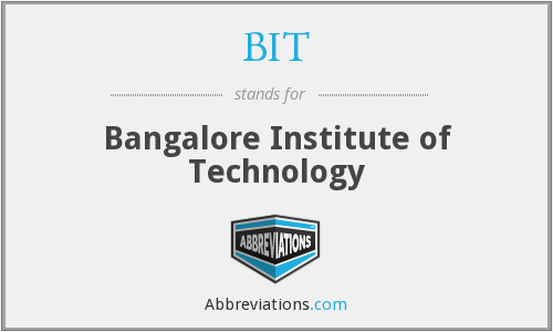 BIT - Bangalore Institute of Technology