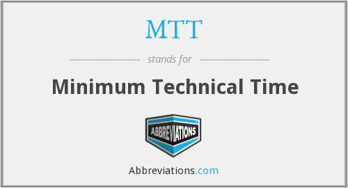 MTT - Minimum Technical Time