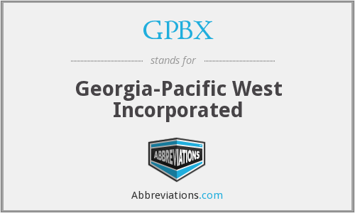 GPBX - Georgia-Pacific West Incorporated