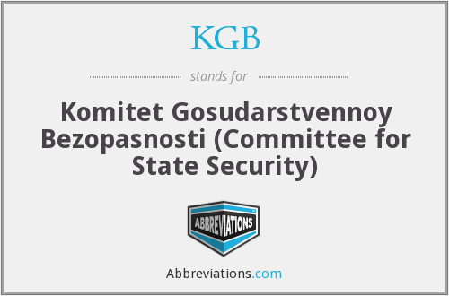 KGB - Komitet Gosudarstvennoy Bezopasnosti (Committee for State Security)